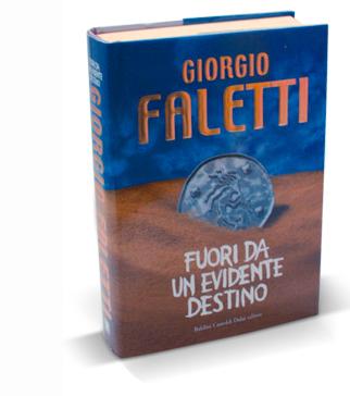 fuori da un evidente destino Giorgio Faletti